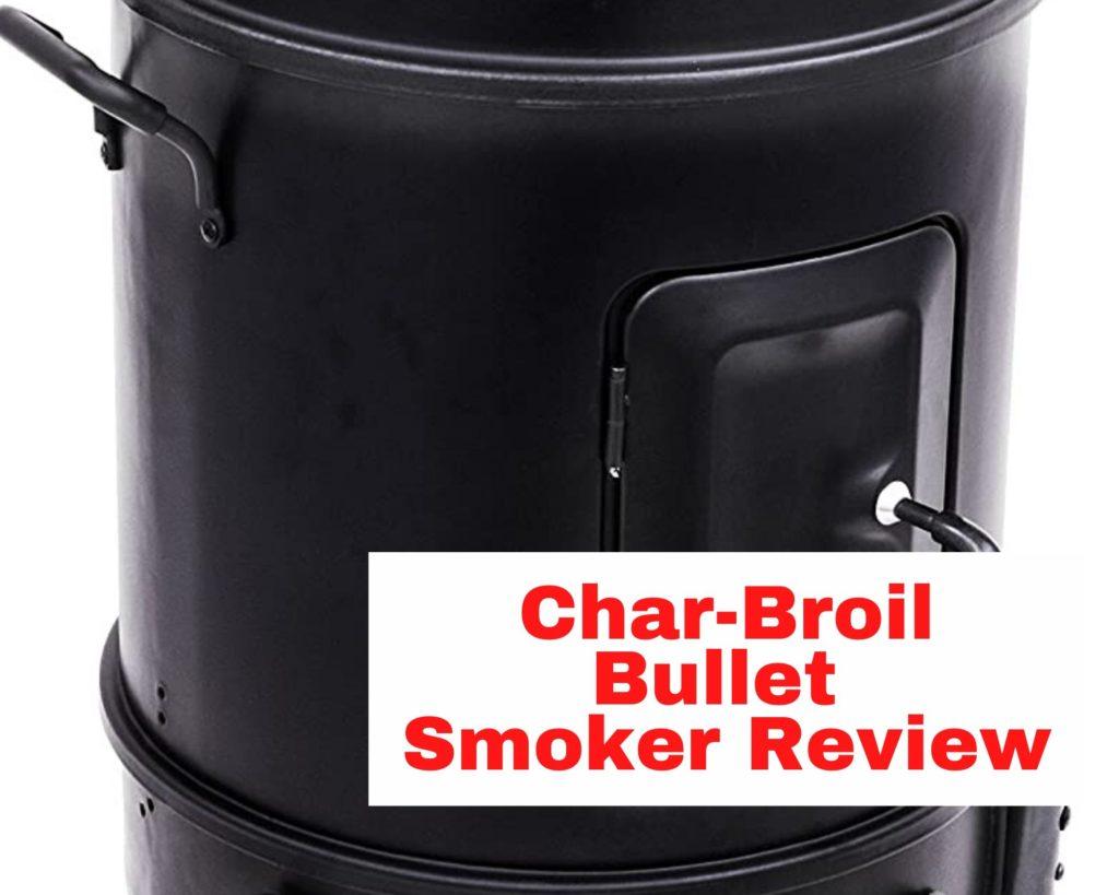 char broil bullet smoker review