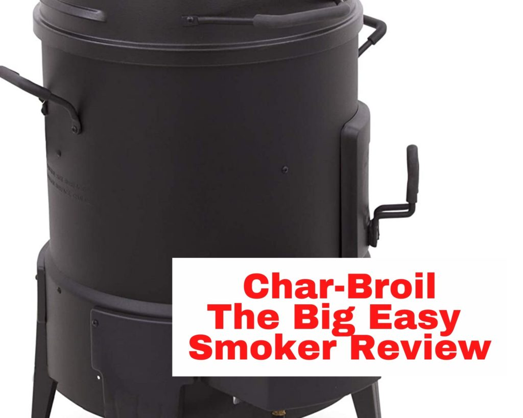 char-broil the big easy review